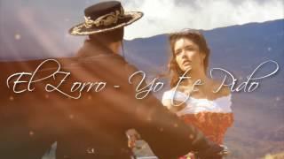 El Zorro - Yo te Pido