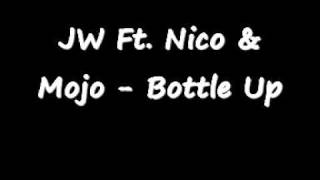 JW Ft. Nicotine & Mojo - Bottle Up