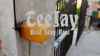 Teejay - real stay real (viral video)