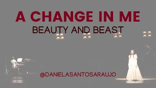 "A Change in Me | Daniela Araújo (Cover from Disney's ""Beauty and the Beast"")"