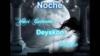 Yeici Guerrero Ft Deyskon & Antonella - No llores esta noche (Official) [WeAreMusic]