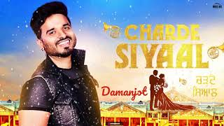 Charde Siyaal (Lyrical Audio) Damanjot | New Punjabi Songs 2018 | White Hill Music