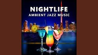 Nightlife, Ambient Jazz Music