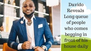 Davido reveals long queue of people begging for money in front of his house daily