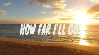 How Far I'll Go (Lyrics) - Auli'i Cravalho From Moana