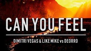 Dimitri Vegas & Like Mike vs Deorro - Can You Feel