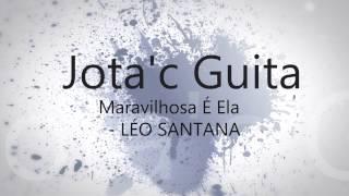 Maravilhosa É Ela - Leo Santana - Guitarra
