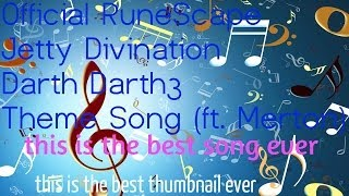 Official RuneScape Jetty Divination Darth Darth3 Theme Song (ft. Merton)