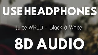 Juice WRLD - Black & White (8D AUDIO)   8D UNITY