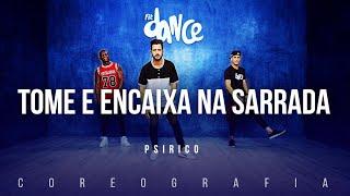 Tome e Encaixa na Sarrada - Psirico | FitDance TV (Coreografia) Dance Video
