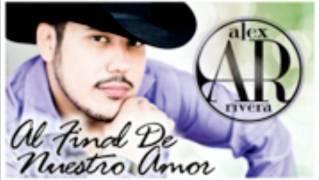 Alex Rivera-El Final De Nuestro Amor