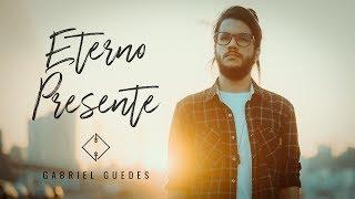 Eterno Presente - Gabriel Guedes