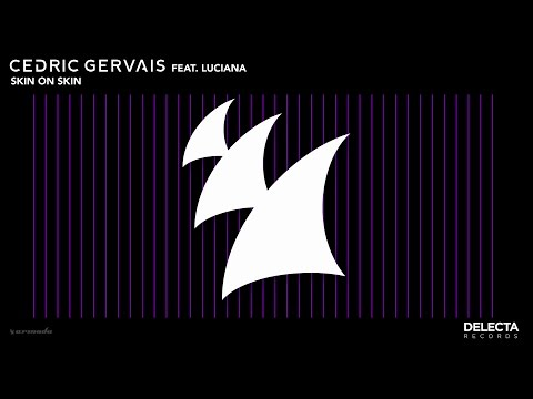 Cedric Gervais feat. Luciana - Skin On Skin
