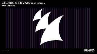 Cedric Gervais feat. Luciana - Skin On Skin
