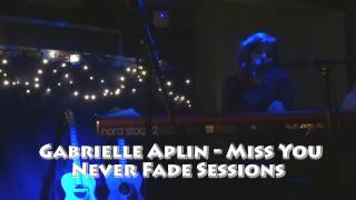 Gabrielle Aplin - Miss You Live