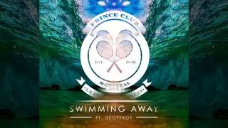 Prince Club feat. Geoffroy  - Swimming Away [Official]