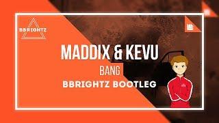 Maddix & KEVU - BANG (BBrightz Bootleg)