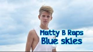 MattyB Raps - Blue Skies LYRICS | SingAlong