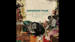 Anderson .Paak - Lite Weight REMIX (Feat. Stephon Joseph)