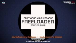 Driftwood vs Clubbasse - Freeloader 2014 [DEMO]