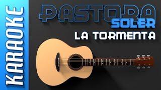 Pastora Soler - La Tormenta (Karaoke)