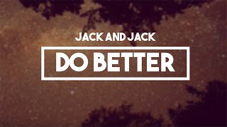 Jack and Jack - Do Better | Lyrics