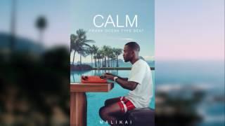 "FREE Frank Ocean Type beat ""CALM""   Malikai"
