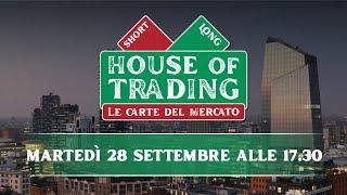 House of Trading: Pietro Di Lorenzo sfida Luca Discacciati