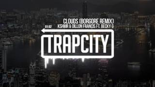 KSHMR & Dillon Francis - Clouds ft. Becky G (Borgore Remix)