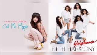 Carly Rae Jepsen vs Fifth Harmony - Sledgehammer Me Maybe (Mashup)
