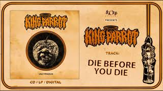 KING PARROT - Die Before You Die (Official Track Stream)