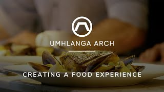 The Umhlanga Arch – Creating a Food Experience