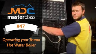 MDC Masterclass #47 - Operating your Truma Hot Water Boiler