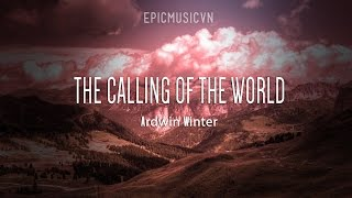 Epic Fantasy | Ardwin Winter - The Calling of the World - Epic Music VN