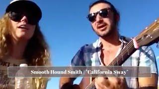 """Smooth Hound Smith feat. Caitlin Doyle - """"California Sway"""""""