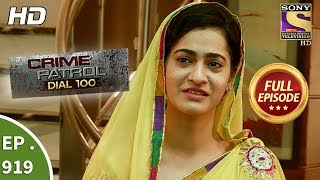 Crime Patrol Dial 100 - Ep 919 - Full Episode - 28th November, 2018