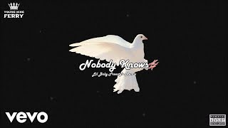 Young King Ferry - Nobody Knows (Lil Baby Freestyle Remix) [Official Audio]