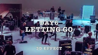 Letting Go - Day6 - 3D Effect