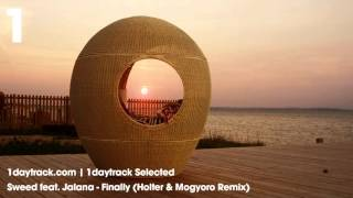 Sweed feat. Jalana - Finally (Holter & Mogyoro Remix) [Radio Edit]    1daytrack Selected