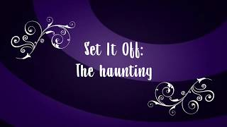 The haunting - Set It Off | Lyrics - Sub español