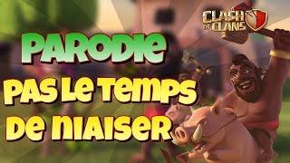 PARODIE COC - PAS LE TEMP DE NIAISER