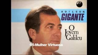Adilson Gigante - O Jovem Galileu - 05 - Mulher Virtuosa