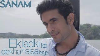 Ek Ladki Ko Dekha (Acoustic) | Sanam width=