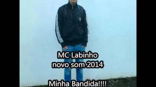 "Labinho-""Minha Bandida""! 2014"