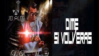 Jei Alee - Dime Si Volverás  (VIDEO OFICIAL) (LIRYCS) La Dosis Musical