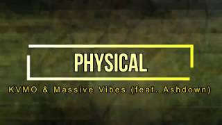 KVMO & Massive Vibes - Physical (ft. Ashdown) Letra en Español.