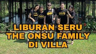 KESERUAN KAKAK BETRAND JADI PRODUSER THE ONSU FAMILY LIBURAN DI VILLA