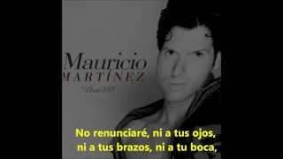 No renunciaré - Mauricio Martínez