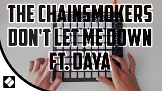 The Chainsmokers - Don't Let Me Down  ft. Daya | Launchpad Mk2 Cover