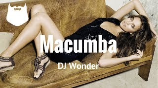 DJ Wonder - Macumba - Kizomba 2017